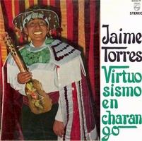 """Jaime Torres """"Virtuosisimo en Charango"""""""